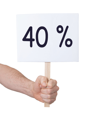 40: Sale - Hand holding sign that says 40% - Isolated on white