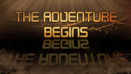 begins: Gold quote with mystic background - The adventure begins