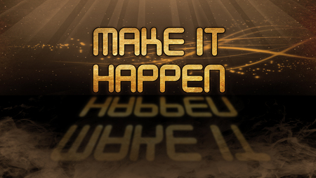 happening: Gold quote with mystic background - Make it happen