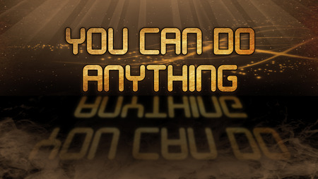 anything: Gold quote with mystic background - You can do anything