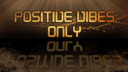 vibes: Gold quote with mystic background - Positive vibes only