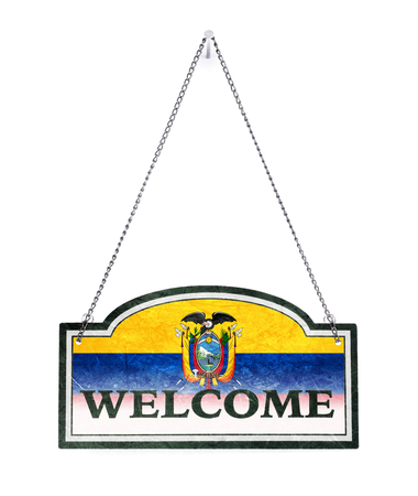 Ecuador welcomes you! Old metal sign isolated on white