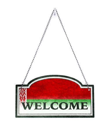 Belarus welcomes you! Old metal sign isolated on white
