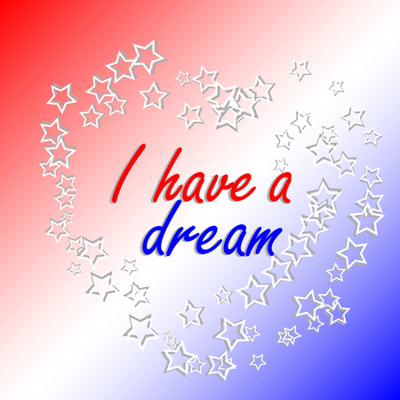 Martin Luther King Day holiday poster with the inscription I have a dream in my heart from the white stars. Illustration
