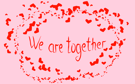 Inscription We are together in surrounded by lesser hearts, a postcard, Valentines Day Illustration