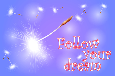 inscription follow your dream on an abstract blue background with flying seeds, dandelion umbrellas Illustration