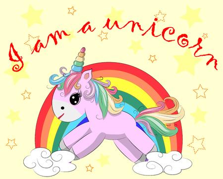 A little pink cute cartoon Unicorn on a rainbow. The inscription I am a unicorn. Postcard, spring, magic.