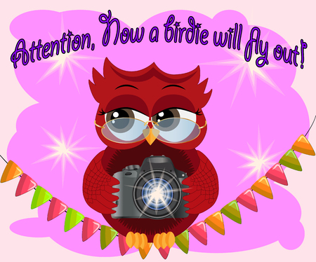 A red flirtatious cartoon owl sits on a garland of flags with a camera and photographs. Photographer, paparazzi, reportage. Inscription Attention, the birdie will fly out right now
