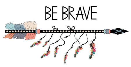 Be brave. Inspirational quote. Modern calligraphy phrase with hand drawn arrows. Lettering in boho style Vector Illustration