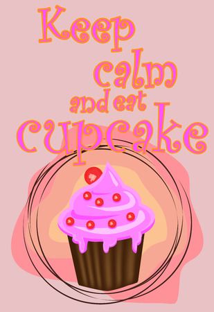 Keep calm and eat cupcakes lettering. Cupcake poster.