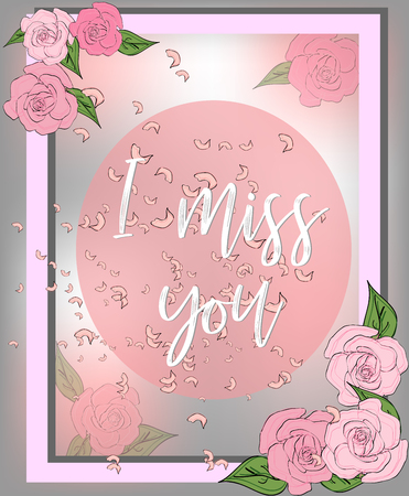 Beautiful background with roses and inscription I miss you Иллюстрация