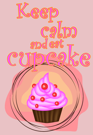 Decorative card with cupcakes and positive quote Keep calm and eat cupcakes, bakery typography poster.