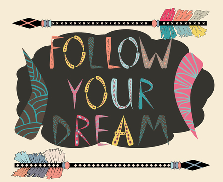 Boho template with inspirational quote - follow your dreams. ethnic design with arrows