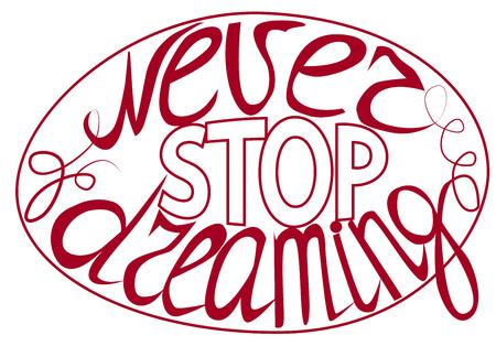 Non smettere mai di sognare - scritte a mano citazione ispiratrice, poster tipografici o carte