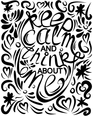 Phrase Keep calm and think about me, lettering, print, motivational phrase