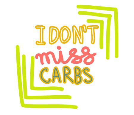 I don t miss carbs hand drawn lettering. Keto diet flat collage illustration. Ketogenic eating slogan. Healthy low carb nutrition. poster, banner, t-shirt design Illustration