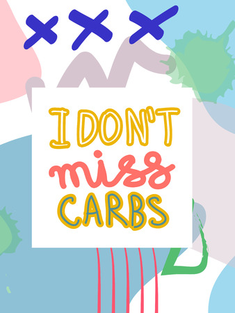 I dont miss carbs fat collage lettering. Ketogenic eating slogan, phrase on memphis background. Healthy nutrition poster, banner design template