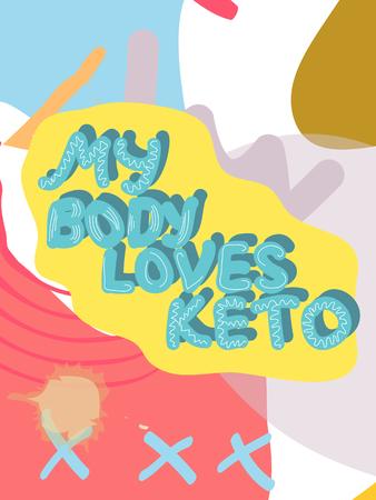 my bode loves keto collage lettering. Ketogenic eating slogan, phrase on memphis background. Healthy nutrition poster, banner design template Illustration