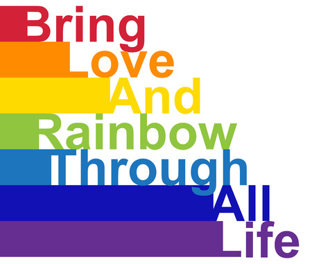LGBT concept, motivating phrase in the colors of the rainbow. Bring love and rainbow through life