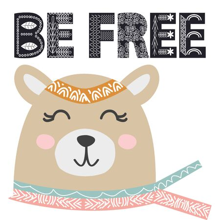 Cute little bear smiling face in scandinavian style. Inscription quote Be Free in ethnic Norman style. Graphic design.