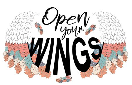 Open your wings. Inspirational quote about freedom. Handwritten phrase. Lettering in boho style for tee shirt print and poster. Typographic design.