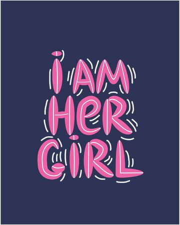 lgbt quote I am her girl, concept, print, postcard, banner in a beautiful thematic frame of hearts. lettering