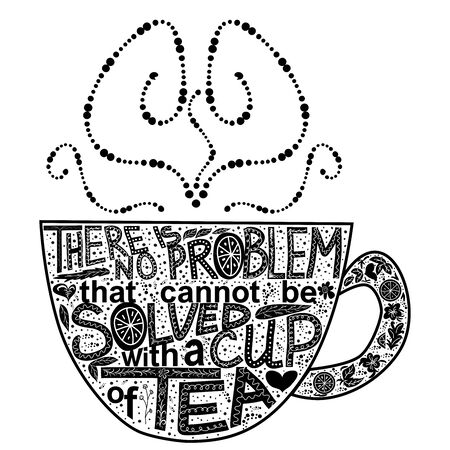 Quote There is no problem that could not be solved with a cup of tea. Lettering inscribed in the shape of a cup of tea. Tea love concept 矢量图像