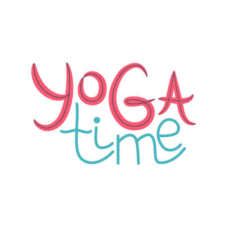 yoga time inscription, quote about yoga life, hand lettered phrase isolated on white background.