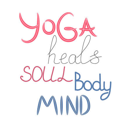 Yoga heals the body, soul, mind - inscription, quote about the yoga of life, hand lettering phrase Иллюстрация