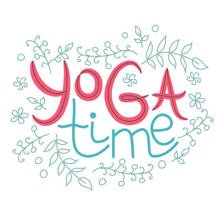yoga time inscription, quote about yoga of life, hand lettering phrase decorated with leaves and flowers Banco de Imagens - 154631758
