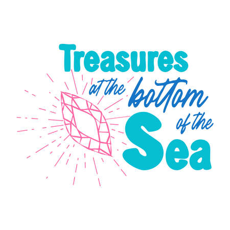 Treasures at the bottom of the sea. Quote about the sea, mermaids, jewelry and water splashes. Mermaid card with hand drawn marine elements and summer quote