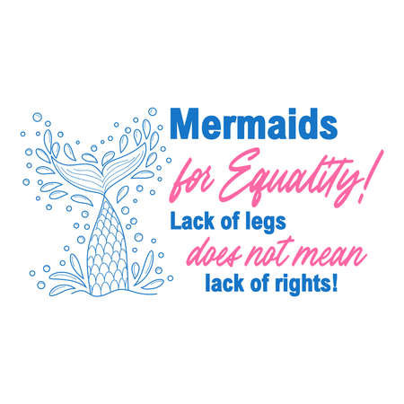 Mermaids for equality. Mermaid tail card with water splashes, stars. Inspirational quote about summer, love and the sea.