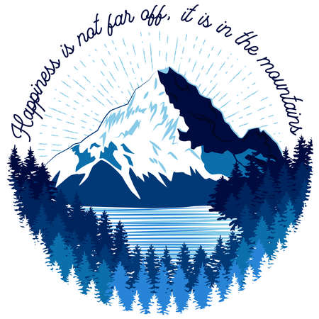 Mountain textured in blue, as well as forest and lake. Nature concept, logo. Sketch illustration with a quote. Happiness is not far off, it is in the mountains