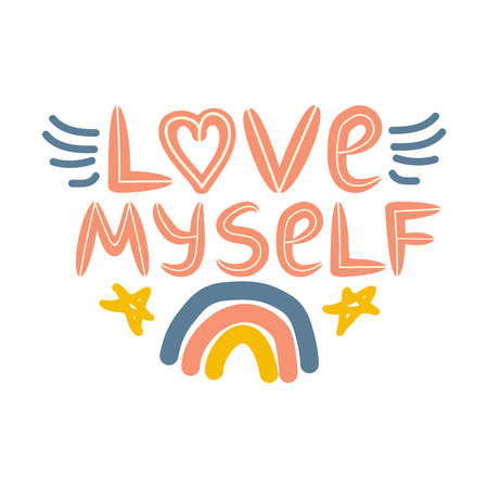 I love myself. Lettering inscribed in the shape of a heart. Cute hand drawn phrase, self care concept
