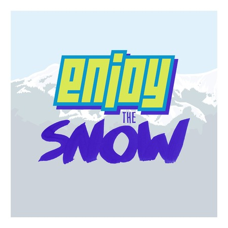 Positive lettering, mountains, sky, snow. Enjoy the snow.