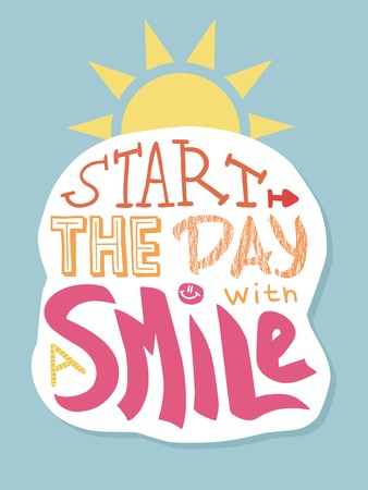 smiling: Positive lettering. Start the day with a smile.