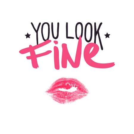 kiss: Stars, lipstick kiss and positive lettering. You look fine.
