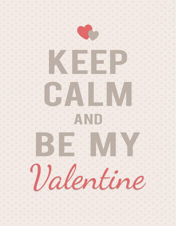 Keep calm and be my Valentine lettering on polka dot background. Text and hearts. Illustration