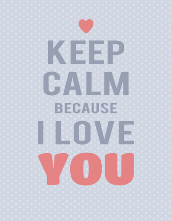 Keep calm because I love you lettering on blue polka dot background. Text and hearts.