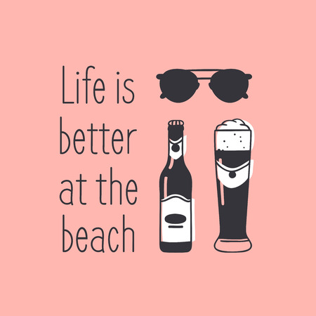 Hand drawn Life is better at the beach quote with a beer and sunglasses illustration. Illustration