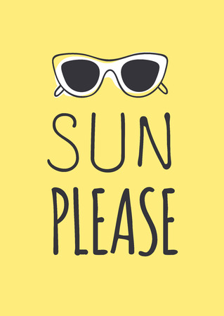 Sun please quote and sunglasses illustration on a yellow background
