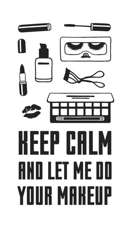 Hand drawn illustration beauty products and fashion quote Keep calm and let me do your makeup. Creative ink art work. Actual vector makeup drawing