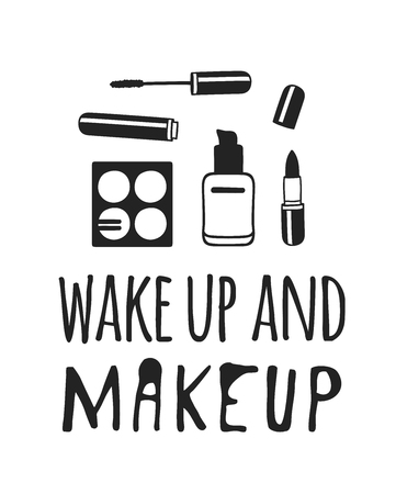 Hand drawn illustration beauty products and fashion quote Wake up and makeup. Creative ink art work. Actual vector makeup drawing Illusztráció