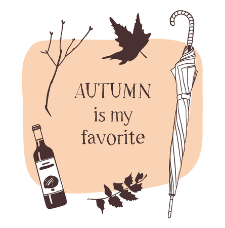 Hand drawn Autumn illustration and lettering. AUTUMN IS MY FAVORITE. Actual vector quote about Fall