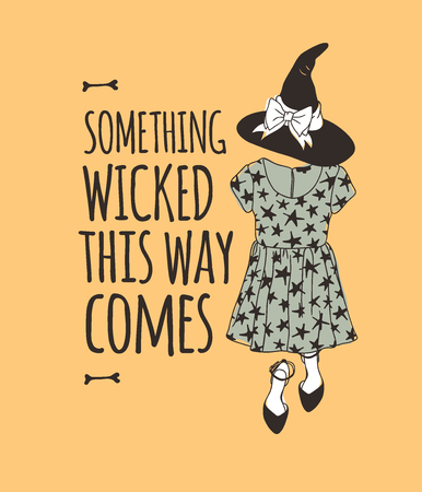 Hand drawn illustration Outfit Woman and Quote. Creative ink art work. Actual vector drawing Season Wear. Artistic isolated Halloween look and text: Something wicked this way comes  イラスト・ベクター素材
