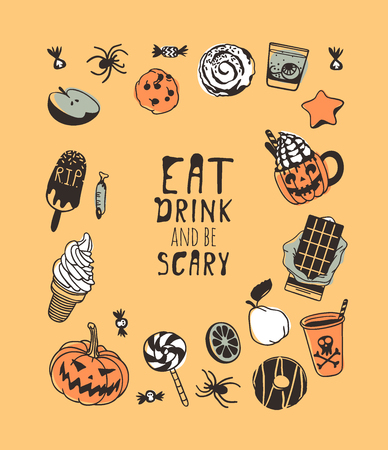 Hand drawn illustration candy and Quote. Creative ink art work. Actual vector drawing food and drink. Artistic isolated Halloween objects and text: Eat, drink and be scary Illustration