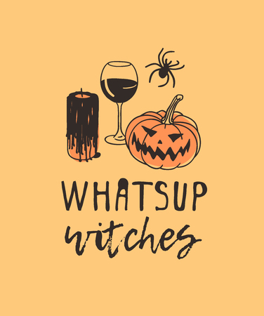 Hand drawn illustration candle, wine, pumpkin, spider and quote. Creative ink art work. Actual vector drawing. Artistic isolated Halloween objects and text: Whatsup witches Illustration
