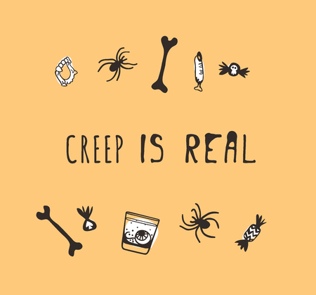 Hand drawn illustration vampire teeth, spider, bone, candy, drink and Quote. Creative ink art work. Actual vector drawing. Artistic isolated Halloween objects and text: Creep is Real