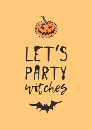 Jack O Lantern and Quote. Creative ink art work. Actual vector drawing Pumpkin and Bat. Artistic isolated Halloween objects and text: Lets Party Witches