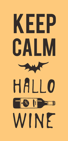 Hand drawn illustration Wine and Bat and Quote. Creative ink art work. Actual vector drawing. Artistic isolated Halloween objects and text: Keep Calm Hallo Wine  イラスト・ベクター素材